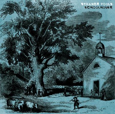 Strange Pools - Schoolhouse